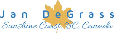 Jan DeGrass - Sunshine Coast - BC, Canada